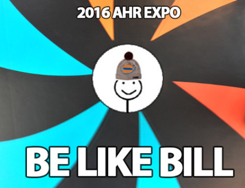 AHR Expo 2016: Why You Should Be Like Bill